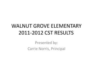 WALNUT GROVE ELEMENTARY 2011-2012 CST RESULTS