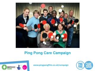 Ping Pong Care  Campaign
