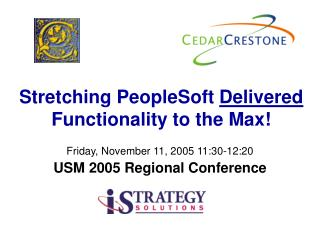 Stretching PeopleSoft  Delivered  Functionality to the Max!