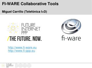 FI-WARE  Collaborative Tools Miguel Carrillo ( Telefónica  I+D)