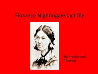 Florence Nightingale fact file.