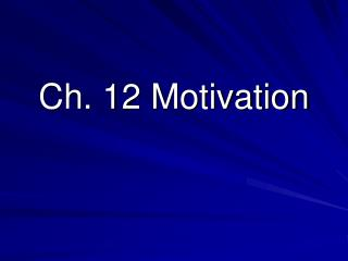 Ch. 12 Motivation