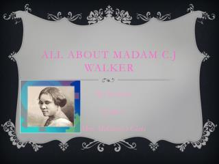 All About Madam C.J Walker