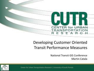 Developing Customer Oriented Transit Performance Measures National Transit GIS Conference