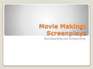 Movie Making: Screenplays