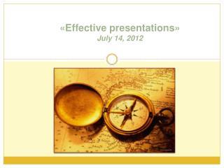 « Effective presentations » July 14, 2012