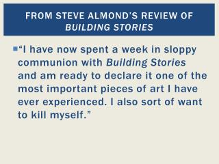 From Steve almond's review of  Building Stories