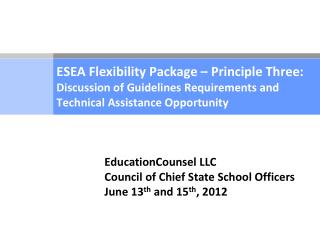 EducationCounsel LLC Council of Chief State School Officers June 13 th  and 15 th , 2012