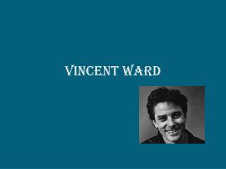 Vincent Ward