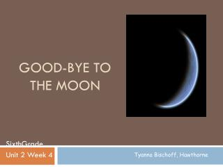 Good-Bye to the Moon