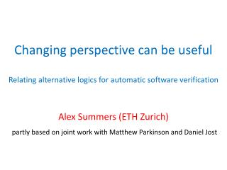 Changing perspective can be useful Relating alternative logics for automatic software verification