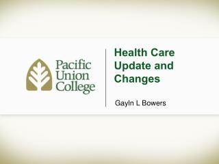 Health Care  Update and Changes