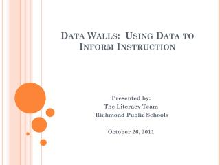 Data Walls:  Using Data to Inform Instruction