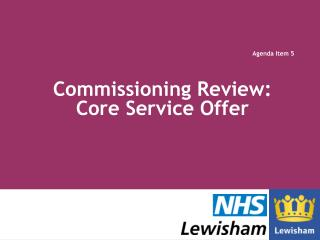 Commissioning Review: Core Service Offer