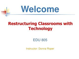 Restructuring Classrooms with Technology
