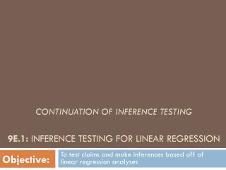 Continuation of inference testing 9E.1 :  Inference Testing for Linear Regression