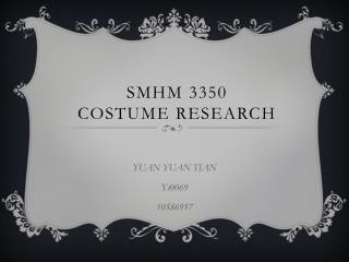 SMHM 3350 Costume Research