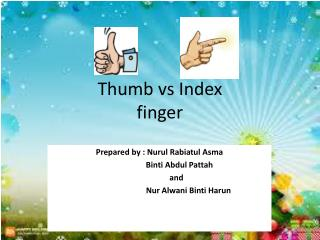 Thumb  vs  Index finger