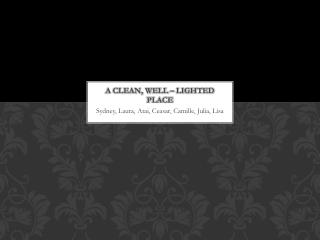 A Clean, Well – Lighted Place
