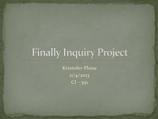 Finally Inquiry Project