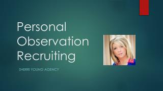 Personal Observation Recruiting