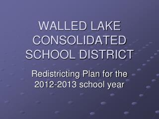 WALLED LAKE CONSOLIDATED SCHOOL DISTRICT