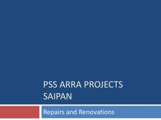PSS ARRA PROJECTS SAIPAN
