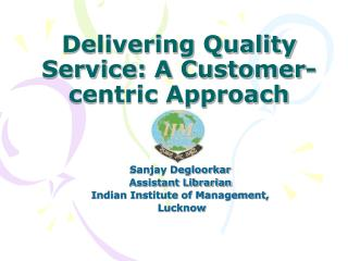 Delivering Quality Service: A Customer-centric Approach
