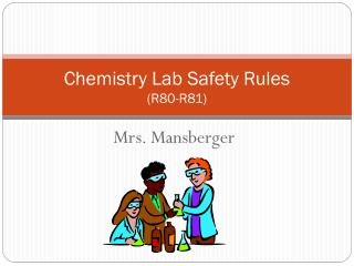 Chemistry Lab Safety Rules (R80-R81)