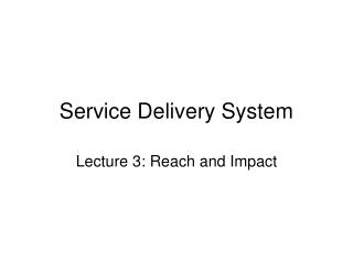 Service Delivery System