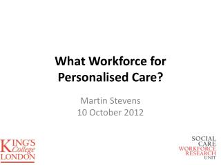 What Workforce for Personalised Care?