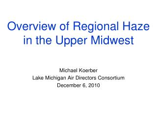Overview of Regional Haze  in the Upper Midwest