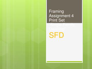 "Framing Assignment 4 Print Set "" Single Family Dwelling "" SFD"