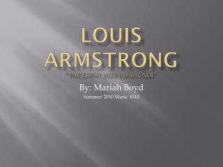 "Louis Armstrong ""The Great Jazz Improviser"""