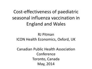 Cost-effectiveness of paediatric seasonal influenza vaccination in  England and Wales