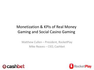 Monetization & KPIs of Real Money Gaming and Social Casino Gaming