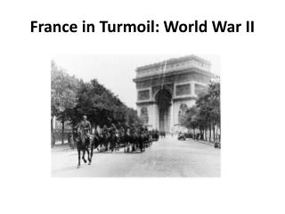France in Turmoil: World War  II