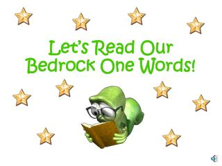 Let's Read Our Bedrock One Words!