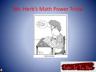 Mr. Herb's Math Power Trivia