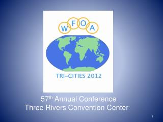 57 th  Annual Conference Three Rivers Convention Center