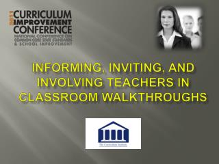 Informing, Inviting, and Involving Teachers in Classroom Walkthroughs