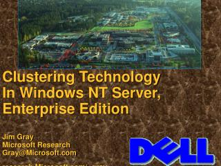 Clustering Technology In Windows NT Server, Enterprise Edition Jim Gray Microsoft Research Gray@Microsoft research.Micro