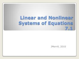 Linear and Nonlinear Systems of Equations 7.1