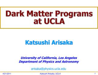 Dark Matter Programs at UCLA