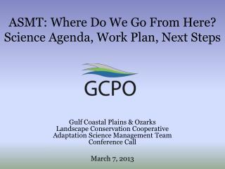 ASMT: Where Do  We Go From Here? Science Agenda, Work Plan, Next Steps