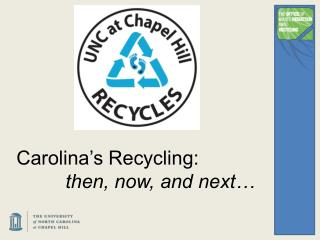 Carolina's Recycling:           then, now, and next…