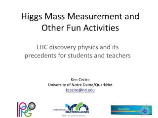 Higgs Mass Measurement and Other Fun Activities
