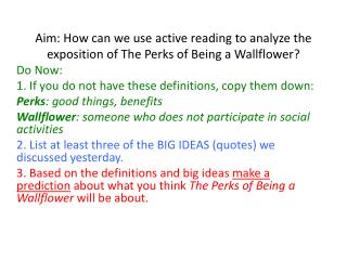 Aim: How can we use active reading to analyze the exposition of The Perks of Being a Wallflower?