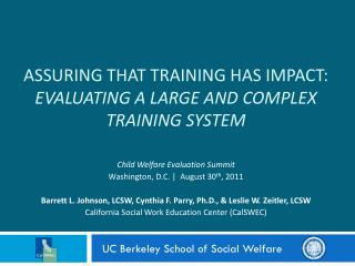 Assuring that Training Has Impact:  Evaluating a Large and Complex Training System