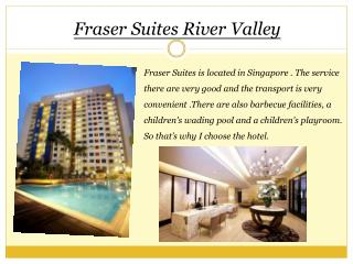 Fraser Suites River Valley